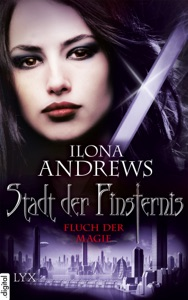 Stadt der Finsternis - Fluch der Magie - Ilona Andrews pdf download