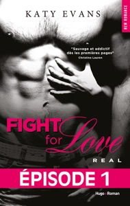Fight For Love T01 Real - Episode 1 - Katy Evans pdf download