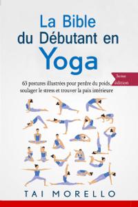 La bible du débutant en Yoga - Tai Morello pdf download