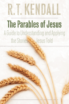 The Parables of Jesus - R. T. Kendall