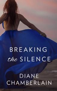 Breaking the Silence - Diane Chamberlain pdf download