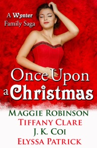 Once Upon a Christmas - Maggie Robinson, Tiffany Clare, J.K. Coi & Elyssa Patrick pdf download