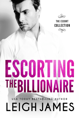 Escorting the Billionaire - Leigh James pdf download