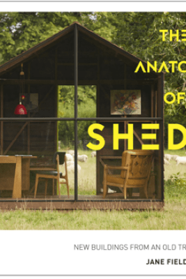 The Anatomy of Sheds - Jane Field-Lewis