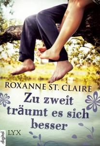 Zu zweit träumt es sich besser - Roxanne St. Claire pdf download