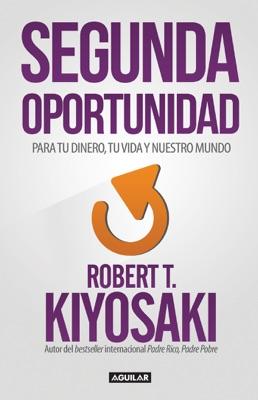 Segunda Oportunidad - Robert T. Kiyosaki pdf download