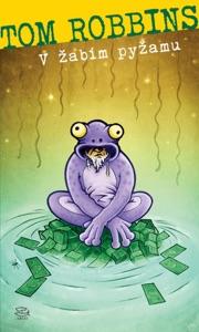 V žabím pyžamu - Tom Robbins pdf download