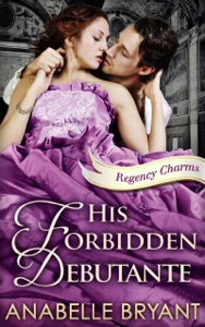 His Forbidden Debutante - Anabelle Bryant pdf download