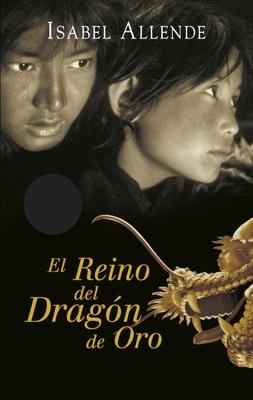 El reino del dragón de oro (Memorias del águila y del jaguar 2) - Isabel Allende pdf download