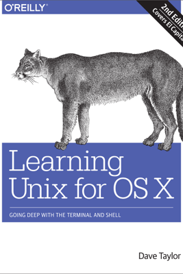 Learning Unix for OS X - Dave Taylor
