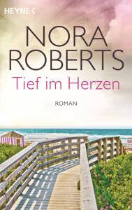 Tief im Herzen - Nora Roberts pdf download