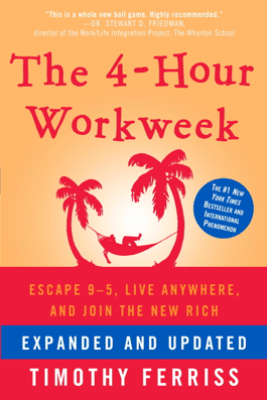 The 4-Hour Workweek, Expanded and Updated - Timothy Ferriss