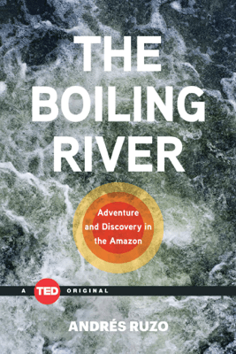 The Boiling River - Andrés Ruzo