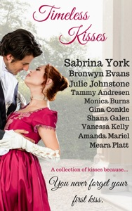 Timeless Kisses - Sabrina York, Julie Johnstone, Bronwen Evans, Tammy Andresen, Monica Burns, Gina Conkle, Shana Galen, Vanessa Kelly, Amanda Mariel & Meara Platt pdf download