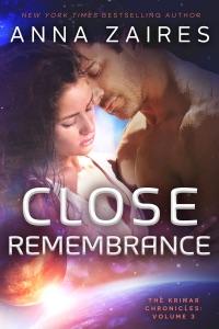 Close Remembrance (The Krinar Chronicles: Volume 3) - Anna Zaires & Dima Zales pdf download