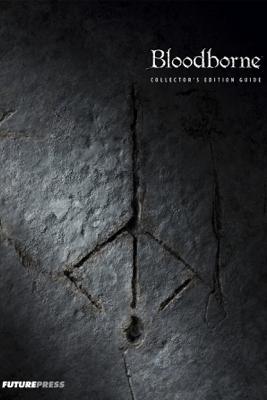 Bloodborne Collector's Edition Guide - Future Press
