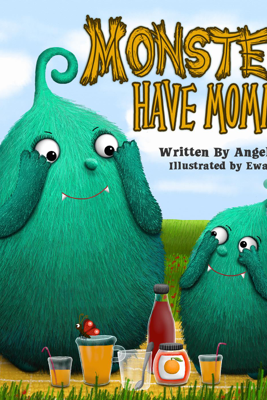 Monsters Have Mommies - Angela Muse