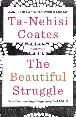 The Beautiful Struggle - Ta-Nehisi Coates pdf download