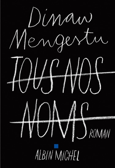 Tous nos noms by Dinaw Mengestu pdf download