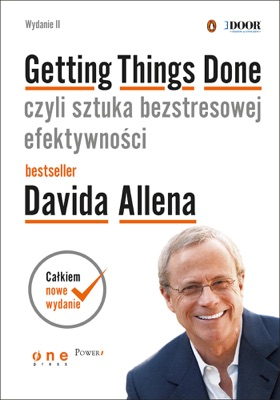 Getting Things Done, czyli sztuka bezstresowej efektywności. Wydanie II - David Allen pdf download