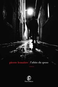 L'abito da sposo - Pierre Lemaitre pdf download