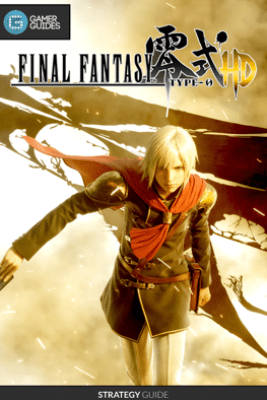 Final Fantasy: Type 0 HD - Strategy Guide - GamerGuides.com