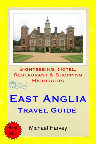 East Anglia (including Norfolk & Suffolk) Travel Guide by Michael Harvey PDF Download