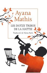 Les dotze tribus de la Hattie - Ayana Mathis pdf download