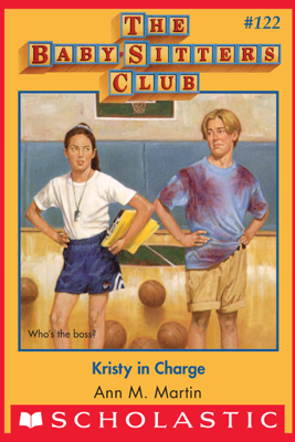 Kristy in Charge (The Baby-Sitters Club #122) - Ann M. Martin