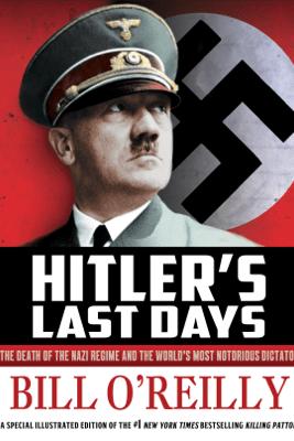 Hitler's Last Days - Bill O'Reilly