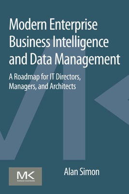 Modern Enterprise Business Intelligence and Data Management - Alan Simon pdf download