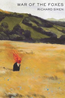 War of the Foxes - Richard Siken