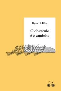 O obstáculo é o caminho - Ryan Holiday pdf download