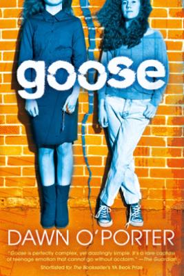 Goose - Dawn O'Porter