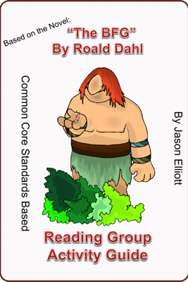 The BFG By Roald Dahl Reading Group Activity Guide - Jason Elliott