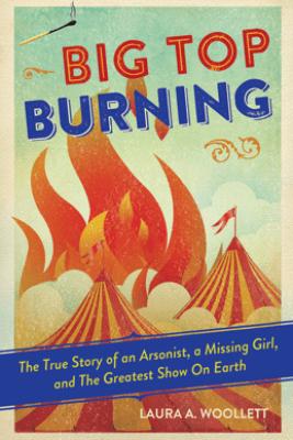 Big Top Burning - Laura Woollett