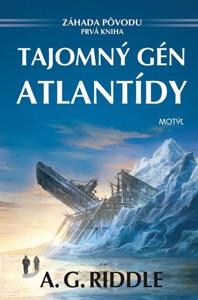 Tajomný gén Atlantídy - A. G. Riddle pdf download