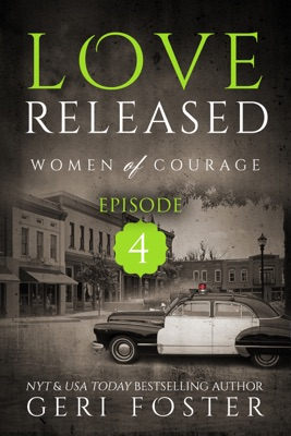 Love Released: Episode Four - Geri Foster pdf download