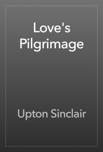 Love's Pilgrimage - Upton Sinclair pdf download