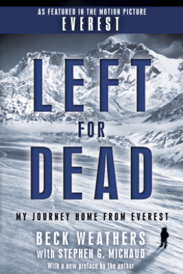 Left for Dead - Beck Weathers & Stephen G. Michaud