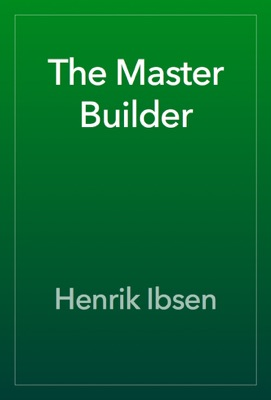 The Master Builder - Henrik Ibsen pdf download