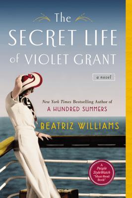 The Secret Life of Violet Grant - Beatriz Williams pdf download