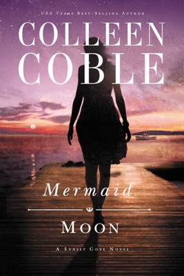 Mermaid Moon - Colleen Coble pdf download