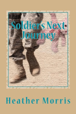 Soldier's Next Journey- Book 5 of the Colvin Series - Heather Morris pdf download