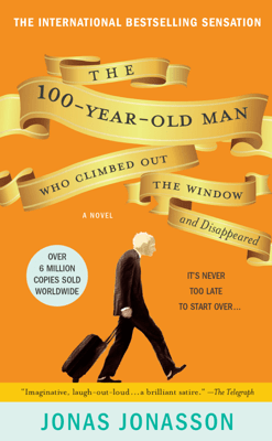 The 100-Year-Old Man Who Climbed Out the Window and Disappeared - Jonas Jonasson pdf download