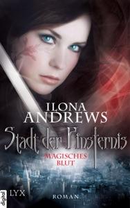 Stadt der Finsternis - Magisches Blut - Ilona Andrews pdf download