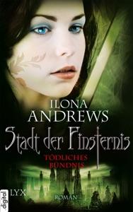 Stadt der Finsternis - Tödliches Bündnis - Ilona Andrews pdf download