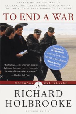 To End a War - Richard Holbrooke