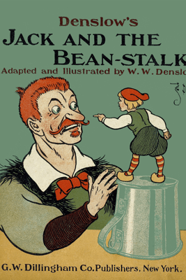Denslow's Jack and the Bean-stalk - William Wallace Denslow & W. W. Denslow