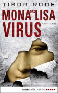 Das Mona-Lisa-Virus - Tibor Rode pdf download
